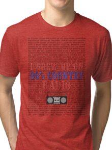 I Grew Up On 80s Country Radio (light t-shirt) Tri-blend T-Shirt