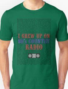 I Grew Up On 80s Country Radio (light t-shirt) Unisex T-Shirt