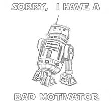 Sorry, I Have A Bad Motivator by Michelle Bowden