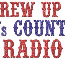 I Grew Up On 80's Country Radio (dark t-shirt) Sticker