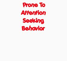 Prone To Attention Seeking Behavior Womens Fitted T-Shirt