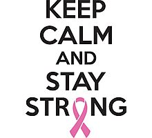 Keep calm and stay strong Photographic Print