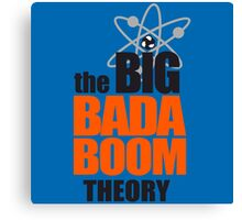 the BIG BADA BOOM theory Canvas Print