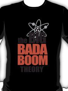 the BIG BADA BOOM theory T-Shirt