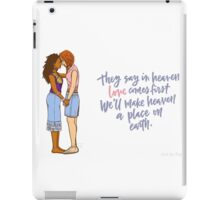 """We'll make heaven a place on earth."" iPad Case/Skin"