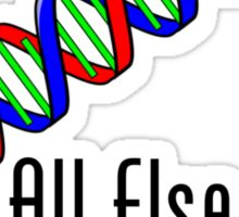 When All Else Fails, Blame Your Genes Sticker