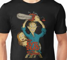 the evil dead are in my shed Unisex T-Shirt