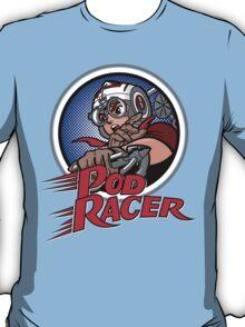 Pod Racer! T-Shirt