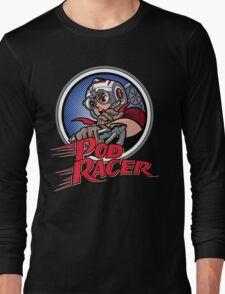 Pod Racer! Long Sleeve T-Shirt