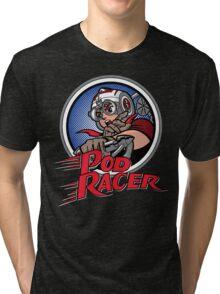 Pod Racer! Tri-blend T-Shirt