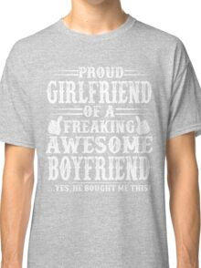 Proud Girlfriend of Awesome Boyfriend - Valentine Couple Gift Shirt Classic T-Shirt