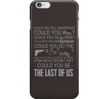 Could You Be... iPhone Case/Skin
