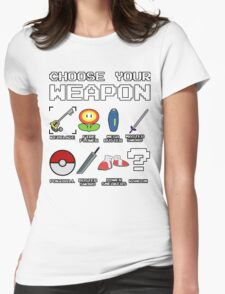 CHOOSE YOUR WEAPON Womens Fitted T-Shirt