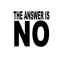 The answer is no joke Photographic Print