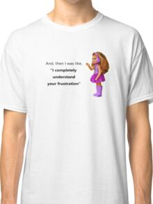 """Call Centre Mug """"I completely understand your frustration"""" Classic T-Shirt"""