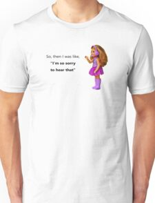 """Call Centre - """"Sorry to hear that""""    #SorryNotSorry Unisex T-Shirt"""
