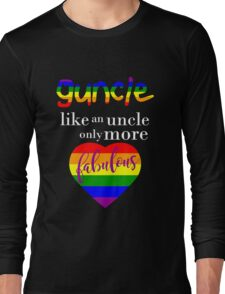 Guncle Fabulous Long Sleeve T-Shirt