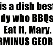 Revenge is a dish best served...  to the lady who BBQs people.  Eat it, Mary Walking Zombie Sticker