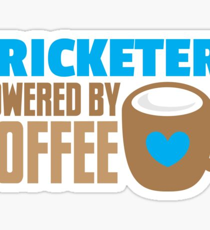 Cricketer powered by coffee Sticker