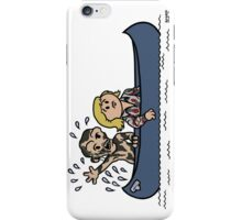 Then He's Still Out There... iPhone Case/Skin