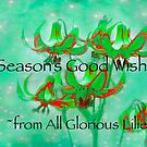 Season's Good Wishes from All Glorious Lilies by Marilyn Cornwell