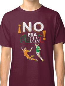 No Era Penal (It wasn't a penalty) Classic T-Shirt