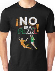 No Era Penal (It wasn't a penalty) Unisex T-Shirt