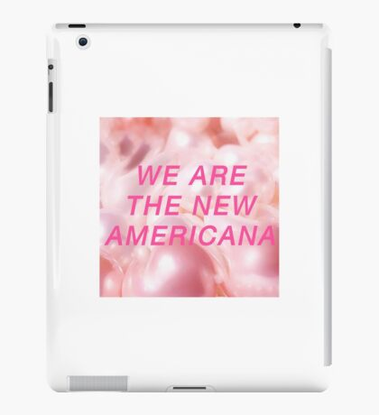 WE ARE THE NEW AMERICANA // HALSEY iPad Case/Skin