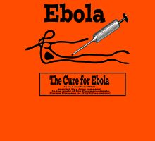 EBOLA,Cancer & Aids...Much too profitable to CURE! Unisex T-Shirt
