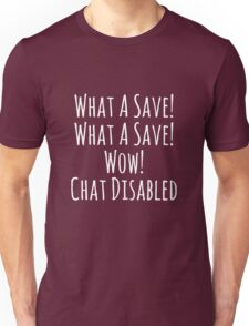 What a Save! Wow! Chat Disabled! Rocket League Gifts Unisex T-Shirt