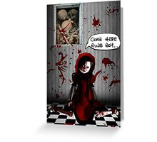 BE MY BLOODY VALENTINE! Greeting Card