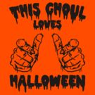 This Ghoul Loves Halloween (blk) by GUS3141592