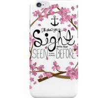 A Sight You've Never Seen iPhone Case/Skin