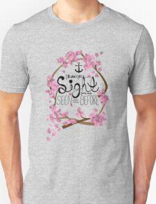 A Sight You've Never Seen T-Shirt