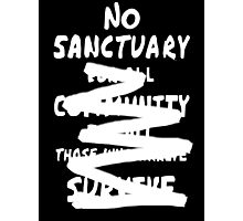 No sanctuary Photographic Print