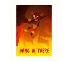 Bramblekit   Hang In There! Art Print