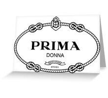 Prima Donna,bow down bitches - Prada Parody Greeting Card