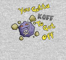 You Gotta Koff To Get Off Unisex T-Shirt