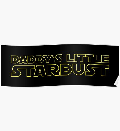 ROGUE ONE - Daddy's little Stardust Poster