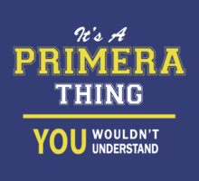 It's A PRIMERA thing, you wouldn't understand !! by satro