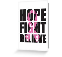 Hope Fight Believe - cancer shirt Greeting Card