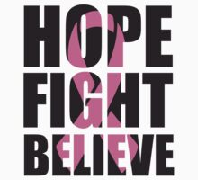 Hope Fight Believe - cancer shirt Kids Clothes