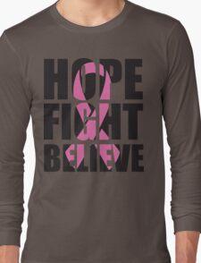 Hope Fight Believe - cancer shirt Long Sleeve T-Shirt
