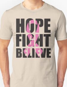 Hope Fight Believe - cancer shirt Unisex T-Shirt