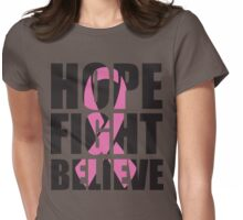 Hope Fight Believe - cancer shirt Womens Fitted T-Shirt