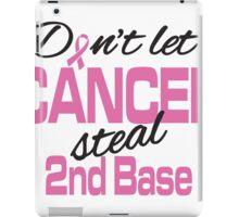 Don't let cancer steal 2nd base! iPad Case/Skin