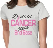 Don't let cancer steal 2nd base! Womens Fitted T-Shirt