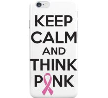Keep calm and think pink iPhone Case/Skin