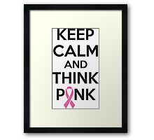 Keep calm and think pink Framed Print