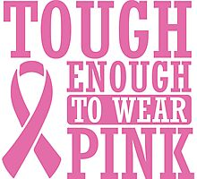 Tought enough to wear pink - cancer shirt Photographic Print